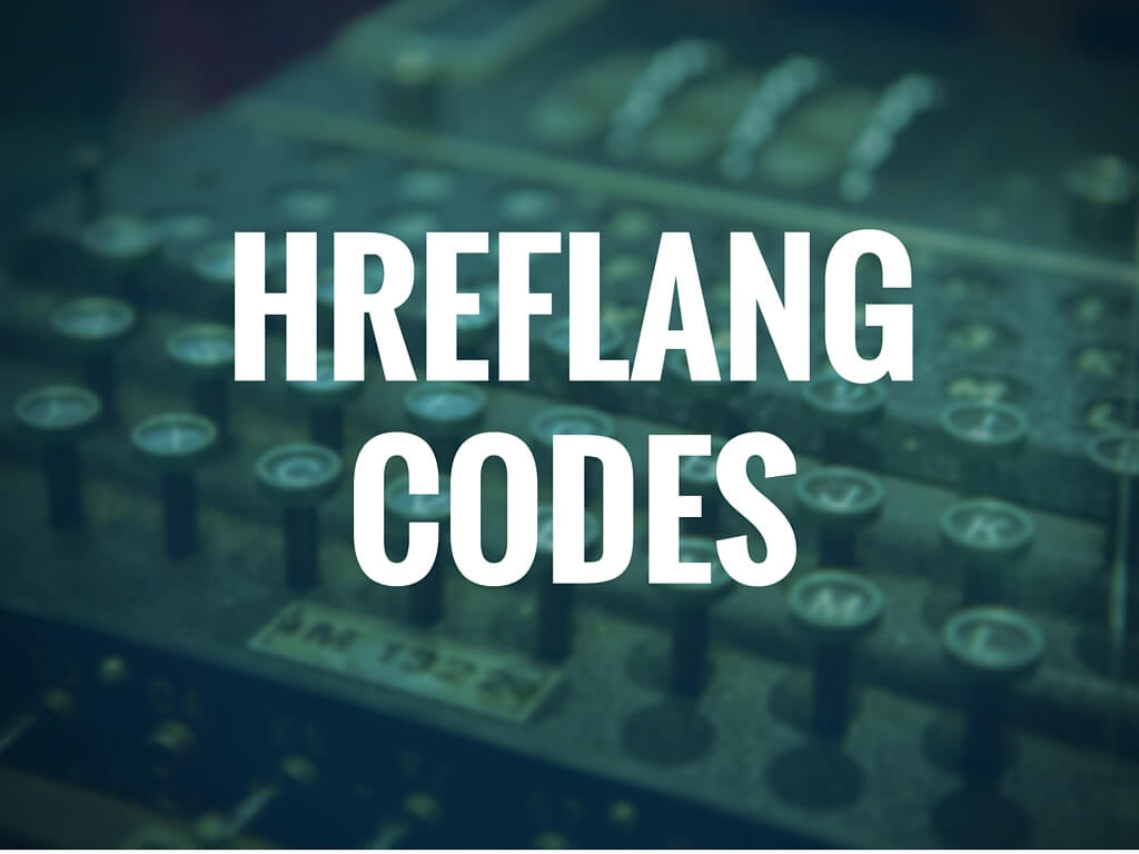 List of Hreflang Country and Language Codes & Frequent Errors - International SEO Strategy