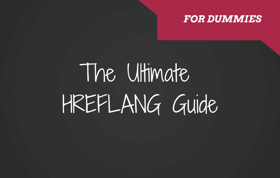 hreflang guide for dummies
